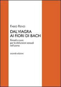 Dal viagra al fiori di Bach