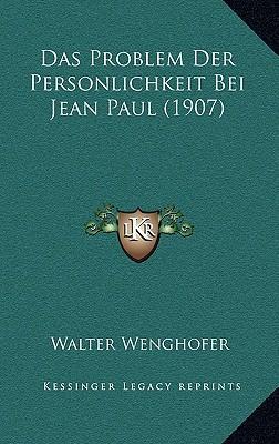 Das Problem Der Personlichkeit Bei Jean Paul (1907)