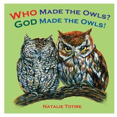 Who Made the Owls? God Made the Owls