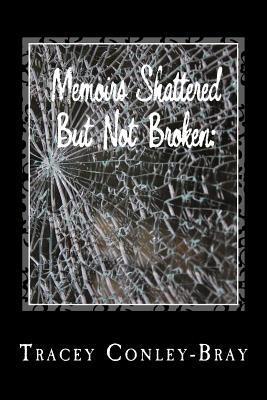 Memoirs Shattered but not Broken