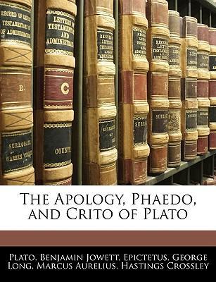 The Apology, Phaedo, and Crito of Plato