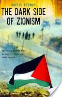 The Dark Side of Zionism