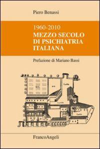 Mezzo secolo di psichiatria italiana 1960-2010
