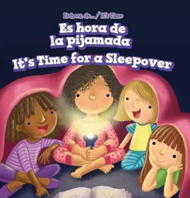 Es hora de la pijamada/ It's Time for a Sleepover