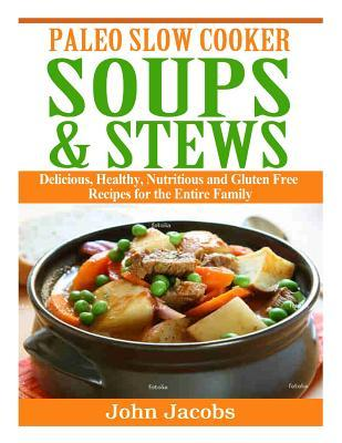 Paleo Slow Cooker Soups & Stews