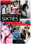 Encyclopedia of the Sixties: A Decade of Culture and Counterculture