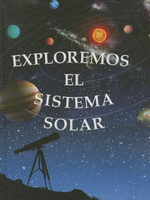 Exploremos el sistema solar / Exploring the Solar System