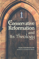 The Conservative Reformation and Its Theology