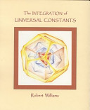 The Integration of Universal Constants