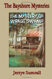 The Bayshore Mysteries: the Mystery of Wragg Swamp