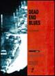 Dead end blues