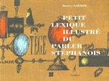 Petit lexique illustré du parler stéphanois