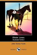 Blister Jones (Illustrated Edition) (Dodo Press)