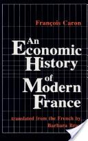 An Economic History of Modern France