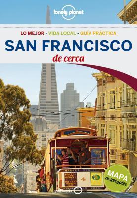 Lonely Planet San Francisco De Cerca/ San Francisco Close Up