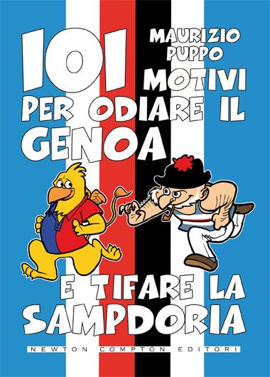 101 motivi per odiare il Genoa e tifare la Sampdoria