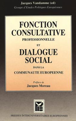 Fonction Consultative Professionnelle Et Dialogue Social Dans La Communaute Europeenne