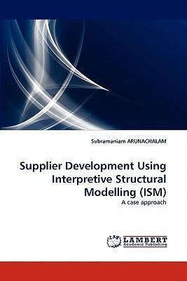 Supplier Development Using Interpretive Structural Modelling (ISM)