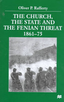 The Church, the State, and the Fenian Threat, 1861-75