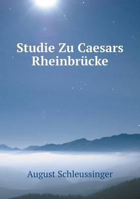 Studie Zu Caesars Rheinbrucke