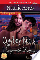 Cowboy Boots and Inexpressible Longing [Cowboy Boots 5] (Siren Publishing Classic)