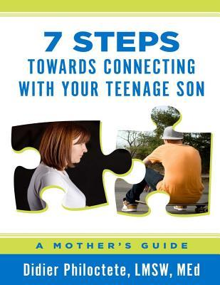 7 Steps Towards Connecting With Your Teenage Son