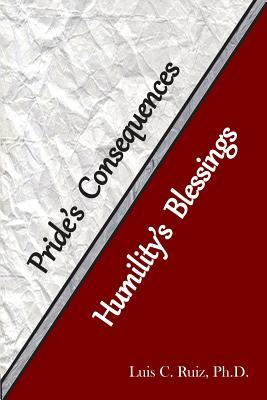 Pride's Consequences and Humility's Blessing