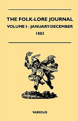 The Folk-Lore Journal - Volume I - January-December 1883
