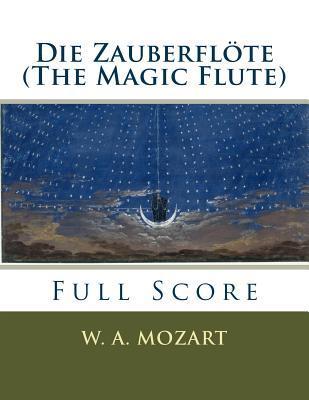 Die Zauberflöte / the Magic Flute