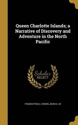 QUEEN CHARLOTTE ISLANDS A NARR