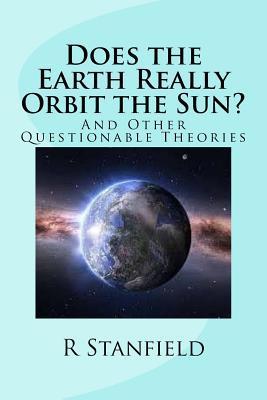 Does the Earth Really Orbit the Sun?