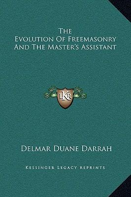 The Evolution of Freemasonry and the Master's Assistant