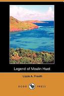 Legend of Moulin Huet (Dodo Press)