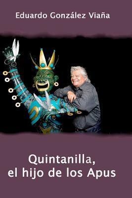 Quintanilla, el hijo de los Apus / Quintanilla, the son of the Apus