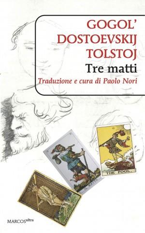Gogol', Dostoevskij e Tolstoj