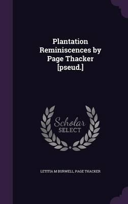Plantation Reminiscences by Page Thacker [Pseud.]