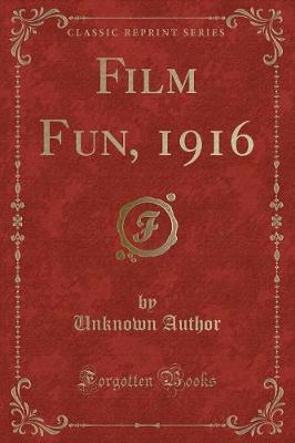 Film Fun, 1916 (Classic Reprint)
