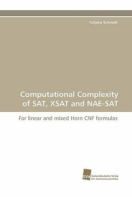 Computational Complexity of SAT, XSAT and NAE-SAT