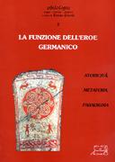 La funzione dell'eroe germanico: storicità, metafora, paradigma