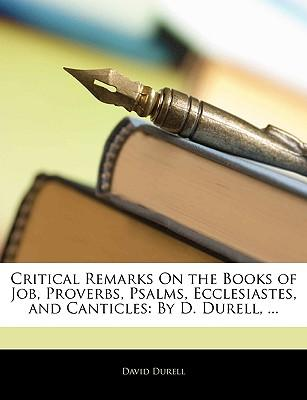 Critical Remarks on the Books of Job, Proverbs, Psalms, Ecclesiastes, and Canticles