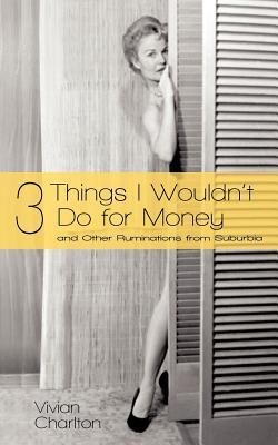 3 Things I Wouldn't Do for Money
