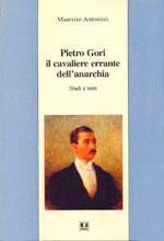Pietro Gori il cavaliere errante dell'anarchia