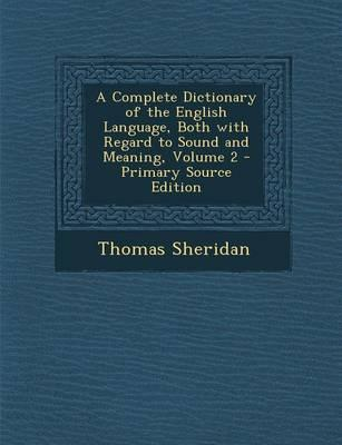 A Complete Dictionary of the English Language, Both with Regard to Sound and Meaning, Volume 2