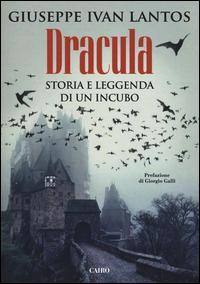 Dracula. Storia e leggenda di un incubo