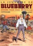 La jeunesse de Blueberry Tome 12 : Dernier train pour Washington
