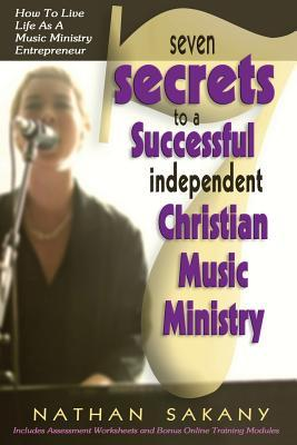 Seven Secrets to a Successful Independent Christian Music Ministry