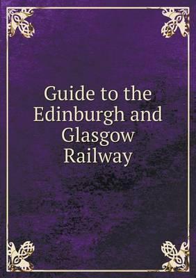 Guide to the Edinburgh and Glasgow Railway