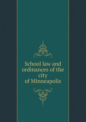 School Law and Ordinances of the City of Minneapolis