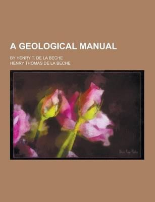 A Geological Manual;...
