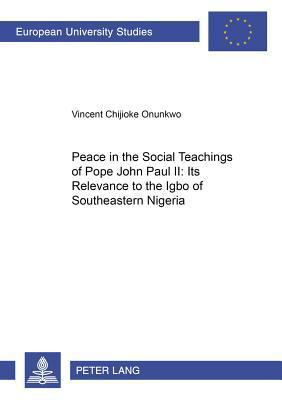 Peace in the Social Teachings of Pope John Paul II